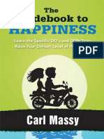 Carl Massy-The Guidebook to Happiness_ Learn the Specific DO's and DON'Ts to Raise Your Default Level of Happiness-CreateSpace Independent Publishing Platform (2012)
