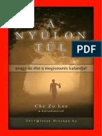 Che Zo Lee - A NYÚLON TÚL, avagy az élet a megismerés kalandja.