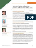 Seismic Behavior with low density foam
