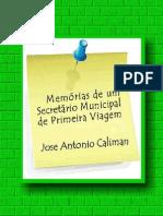 MEMORIAS DE UM SECRETÁRIO MUNICIPAL DE PRIMEIRA VIAGEM
