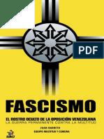 Fascismo. El Rostro Oculto de La Oposicion Venezolana