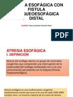 ATRESIA ESOFÁGICA CON FISTULA TRAQUEOESOFÁGICA DISTAL.pptx