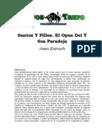 Estruch, Joan - Santos y Pillos, El Opus Dei y Sus Paradojas.doc