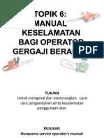 Topik 6 - Manual Keselamatan Bagi Operator Gergaji Berantai.pdf