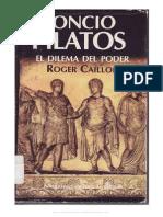 Roger Caillois, Poncio Pilatos. El Dilema Del Poder
