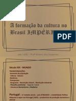 Formação Da Cultura Brasil Império e Brasil República