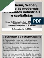 Durkheim Weber e Marx e as Modernas Sociedades Industriais e Capitalistas