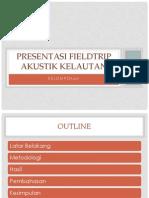 Presentasi Fieldtrip Akustik Kelautan