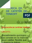 TECNICA DE CATETER TENKOFF.pptx
