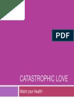 Catastrophic Love