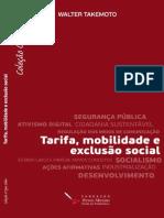 TAKEMOTO, Walter. Tarifa, Mobilidade e Exclusão Social