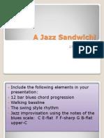 A Jazz Sandwich!