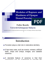 Modulus of Rupture and Hardness of Opaque Dental