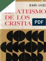 EVELY, L. - El Ateismo de Los Cristianos. Signo de Los Tiempos - Verbo Divino, 1974