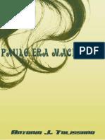 Paulo Era Machista - Antonio José Tolissano