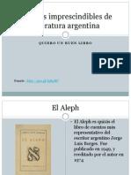 Los Libros Imprescindibles de La Literatura Argentina