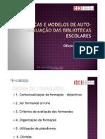 Práticas e Modelos de Auto-Avaliacao Das Bibliotecas Escolares-Turma9