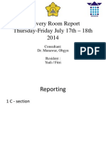 Delivery Room Report 17 -18 Juli 2014