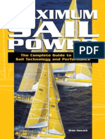 Sailing - Maximum Sail Power the Complete Guide to Sails, Sail Technology, And Performance