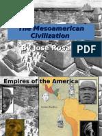 The Mesoamerican Civilization