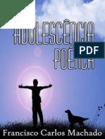 Adolescência Poética - Francisco Carlos Machado