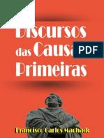 Discursos Das Causas Primeiras - Francisco Carlos Machado