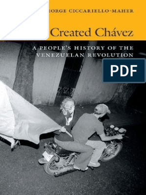 We Created Chavez_ A People's History of t - Ciccariello