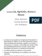 Violencia, Agresión, Acoso y Abuso