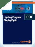 Lighting Program Display Optic