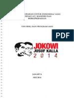 Visi Misi dan Program Aksi. JALAN PERUBAHAN untuk Indonesia yang Berdaulat, mandiri dan Berkpribadian.