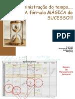 Administração Do Tempo.....a Fórmula Mágica Do Sucesso (1)
