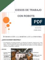 PROCESOS DE TRABAJO CON ROBOTS.ppt