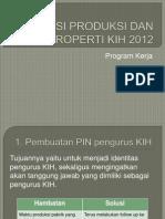 Divisi Produksi Dan Properti Kih 2012