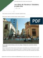 Cuba Tem Atrativos Além de Havana e Varadero; Saiba Como Viajar Pela Ilha