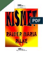 Rainer Maria Rilke - Kismet