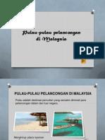 Pulau-pula Pelancongan Di Malaysia