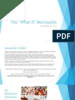 The 'What if' Metropolis OGR 1