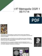 What if Metropolis OGR 1