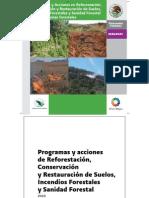 Programas y Acciones en Reforestación, Conservación y Restauración de Suelos, Incendios Forestales y