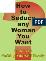 Book I - Getting Yourself Ready - How to Seduce Any Woman You Want