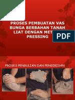 PPT Proses Pembuatan Vas Bunga