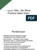 Faktor, Nilai , Dan Moral Produksi Dalam Islam (Mikro 2)