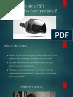 Óculos Rift - Uma história de sucesso no empreendedorismo!