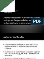 Profesionalización femenina desde los márgenes. Trayectoria femeninas indígenas hacia la educación superior