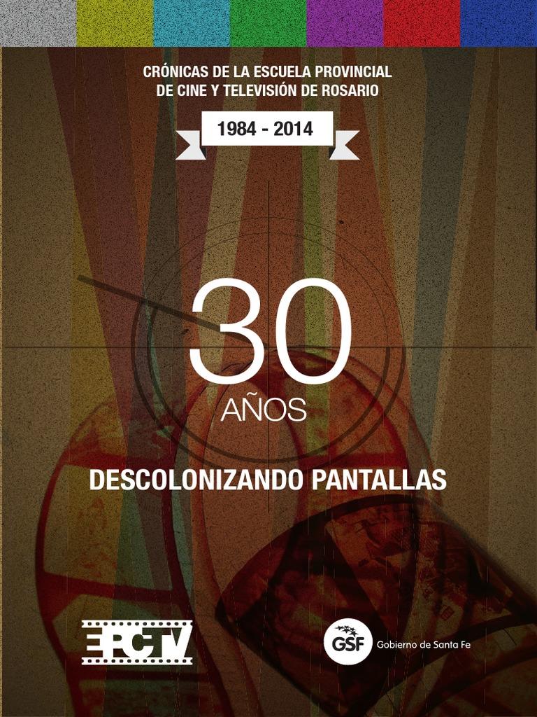Epctv 30 A Os Descolonizando Pantallas Cr Nicas De La Escuela  -> Sala De Ensayo Tv Rosario