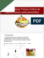 Caracteristicas Fisicas (Indice de Saponificacion,Yodo,Peroxidos)