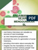 Bgmana Sejarawan Menggunakan Sl