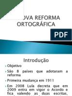 A Nova Reforma Ortográfica
