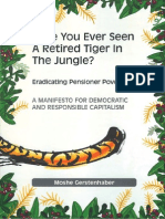Have You Ever Seen a Retired Tiger in the Jungle