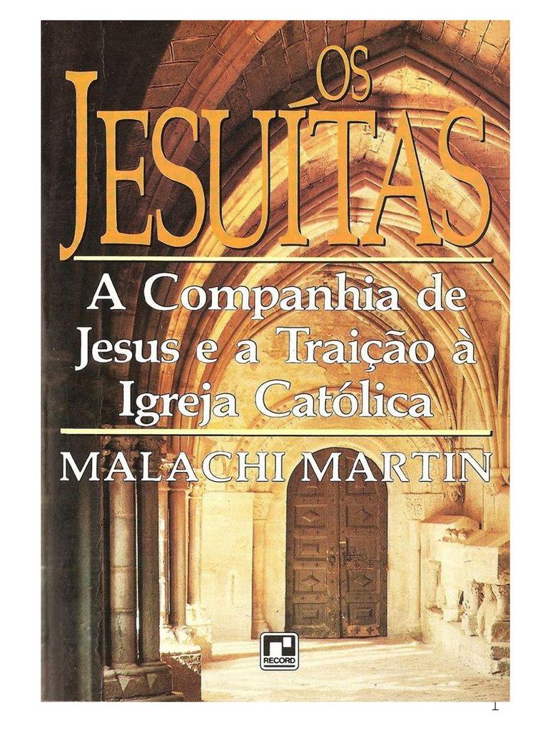 Livro os jesuitas e a traicao a igreja catolica malachi martin fandeluxe Choice Image